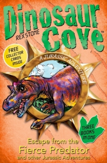 Dinosaur Cove: Escape from the Fierce Predator and other Jurassic Adventures, Paperback Book