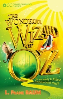 Oxford Children's Classics: The Wonderful Wizard of OZ, Paperback Book