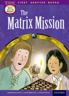 Oxford Reading Tree Read with Biff, Chip and Kipper: Level 11 First Chapter Books: The Matrix Mission, Hardback Book
