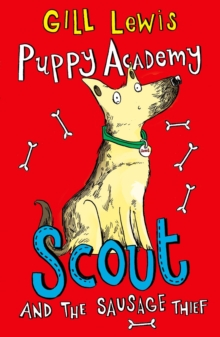 Puppy Academy: Scout and the Sausage Thief, Paperback Book