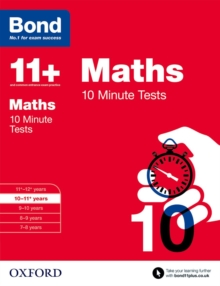 Bond 11+: Maths: 10 Minute Tests : 10-11+ years, Paperback Book