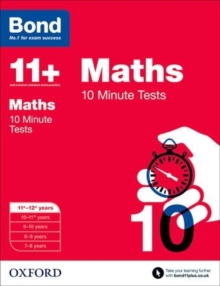 Bond 11+: Maths: 10 Minute Tests : 11+-12+ years, Paperback Book