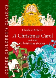 Oxford Children's Classic: A Christmas Carol and Other Christmas Stories, Hardback Book