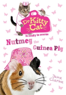 Dr KittyCat is Ready to Rescue: Nutmeg the Guinea Pig, Paperback Book