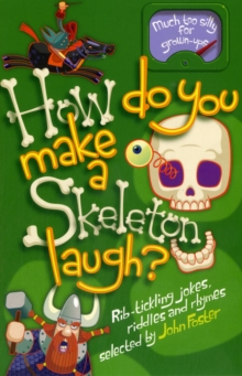 How Do You Make a Skeleton Laugh?, Paperback Book