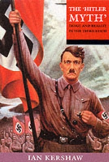 The 'Hitler Myth' : Image and Reality in the Third Reich, Paperback Book