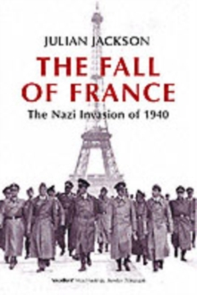 The Fall of France : The Nazi Invasion of 1940, Paperback Book