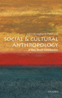 Social and Cultural Anthropology: A Very Short Introduction, Paperback Book