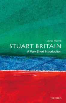 Stuart Britain: A Very Short Introduction, Paperback Book