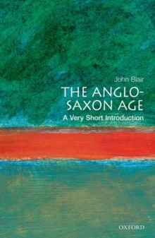 The Anglo-Saxon Age: A Very Short Introduction, Paperback Book