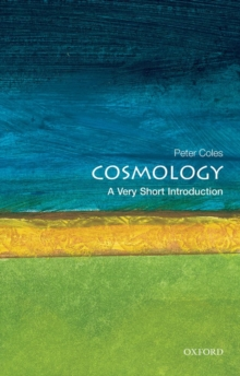 Cosmology: A Very Short Introduction, Paperback Book