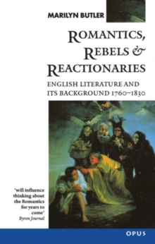 Romantics, Rebels and Reactionaries : English Literature and its Background 1760-1830, Paperback Book