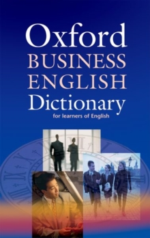 Oxford Business English Dictionary for Learners of English, Paperback Book