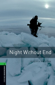 Oxford Bookworms Library: Level 6:: Night Without End, Paperback Book