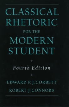 Classical Rhetoric for the Modern Student, Hardback Book