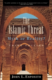 The Islamic Threat : Myth or Reality?, Paperback Book