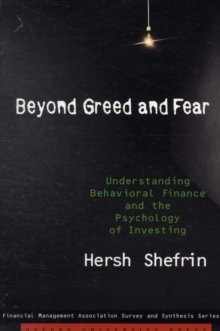 Beyond Greed and Fear : Understanding Behavioral Finance and the Psychology of Investing, Paperback Book