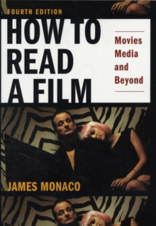 How to Read a Film : Movies, Media, and Beyond, Paperback Book