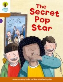 Oxford Reading Tree Biff, Chip and Kipper Stories Decode and Develop: Level 8: The Secret Pop Star, Paperback Book
