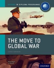 The Move to Global War: IB History Course Book: Oxford IB Diploma Programme, Paperback Book