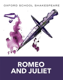 Oxford School Shakespeare: Romeo and Juliet, Paperback Book