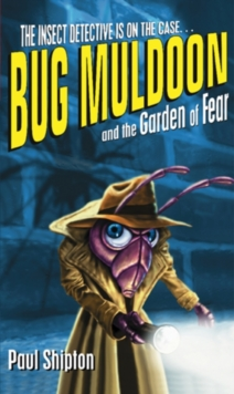 Bug Muldoon and the Garden of Fear : Reader, Paperback Book