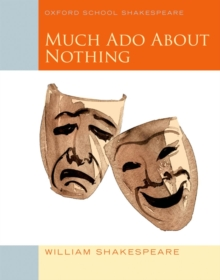 Oxford School Shakespeare: Much Ado About Nothing, Paperback Book
