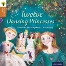 Oxford Reading Tree Traditional Tales: Level 8: Twelve Dancing Princesses, Paperback Book
