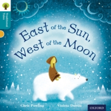 Oxford Reading Tree Traditional Tales: Level 9: East of the Sun, West of the Moon, Paperback Book
