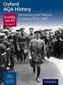 Oxford AQA History for A Level: Democracy and Nazism: Germany 1918-1945, Paperback Book