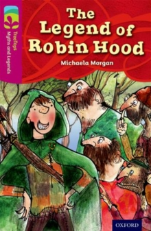 Oxford Reading Tree TreeTops Myths and Legends: Level 10: The Legend Of Robin Hood, Paperback Book