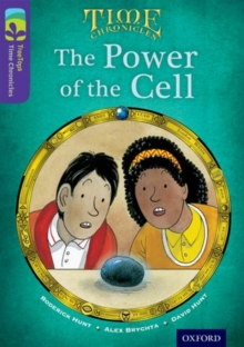 Oxford Reading Tree TreeTops Time Chronicles: Level 11: The Power Of The Cell, Paperback Book