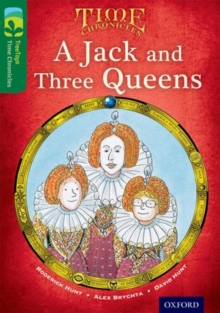 Oxford Reading Tree TreeTops Time Chronicles: Level 12: A Jack And Three Queens, Paperback Book