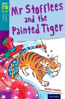 Oxford Reading Tree Treetops Fiction: Level 9: Mr Stofflees and the Painted Tiger, Paperback Book