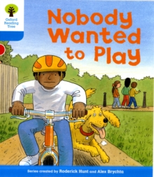 Oxford Reading Tree: Level 3: Stories: Nobody Wanted to Play, Paperback Book