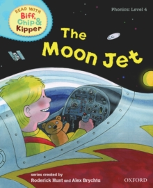 Oxford Reading Tree Read with Biff, Chip, and Kipper: Phonics: Level 4: The Moon Jet, Hardback Book