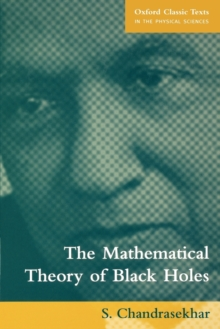 The Mathematical Theory of Black Holes, Paperback Book
