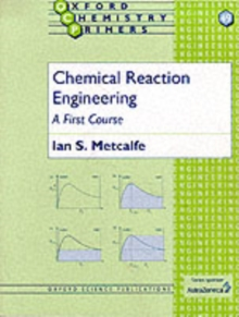 Chemical Reaction Engineering : A First Course, Paperback Book