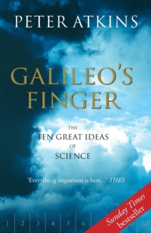 Galileo's Finger : The Ten Great Ideas of Science, Paperback Book