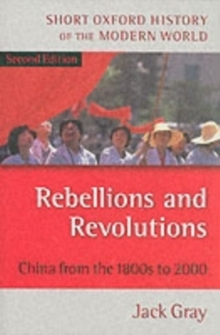 Rebellions and Revolutions : China from the 1880s to 2000, Paperback Book