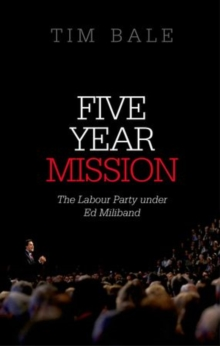Five Year Mission : The Labour Party under Ed Miliband, Paperback Book