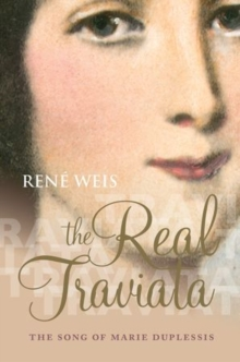 The Real Traviata : The Song of Marie Duplessis, Hardback Book