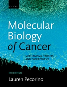 Molecular Biology of Cancer : Mechanisms, Targets, and Therapeutics, Paperback Book
