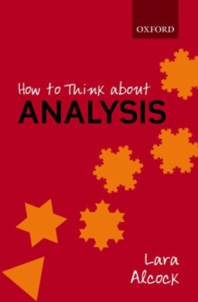 How to Think About Analysis, Paperback Book
