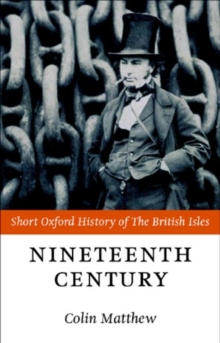 The Nineteenth Century : The British Isles 1815-1901, Paperback Book