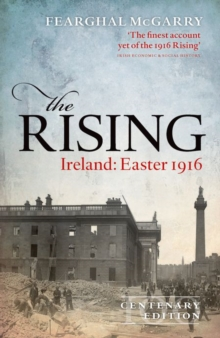 The Rising (Centenary Edition) : Ireland: Easter 1916, Hardback Book