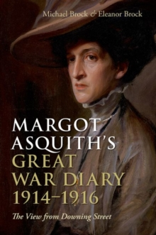 Margot Asquith's Great War Diary 1914-1916 : The View from Downing Street, Paperback Book
