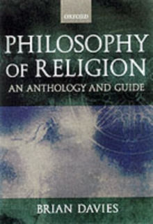 Philosophy of Religion : A Guide and Anthology, Paperback Book
