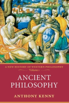 Ancient Philosophy : A New History of Western Philosophy, Volume 1, Paperback Book