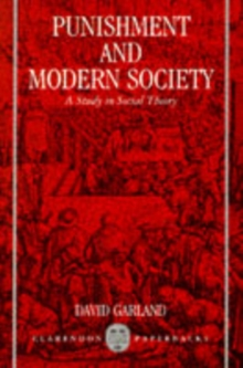 Punishment and Modern Society : A Study in Social Theory, Paperback Book